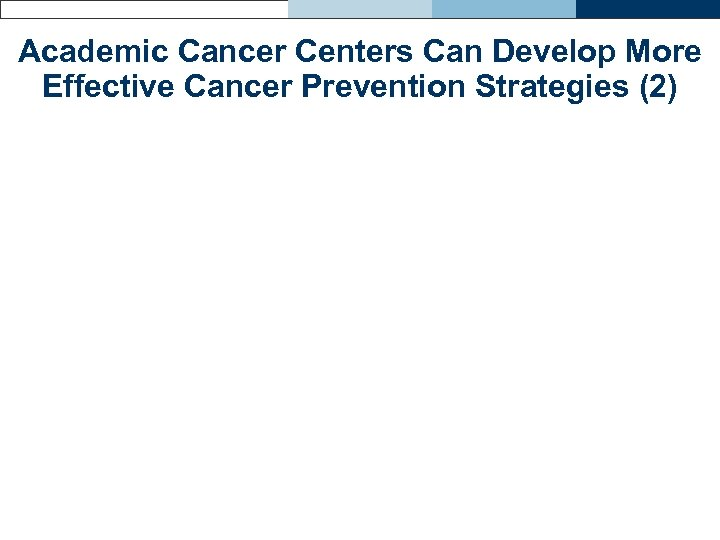 Academic Cancer Centers Can Develop More Effective Cancer Prevention Strategies (2)