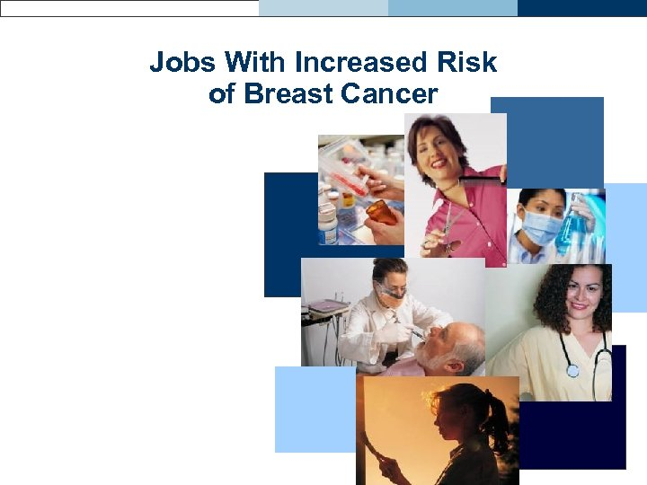 Jobs With Increased Risk of Breast Cancer