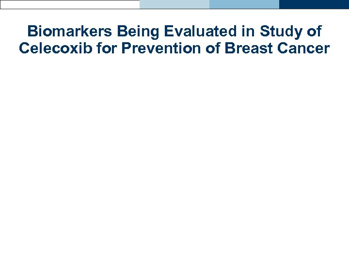Biomarkers Being Evaluated in Study of Celecoxib for Prevention of Breast Cancer