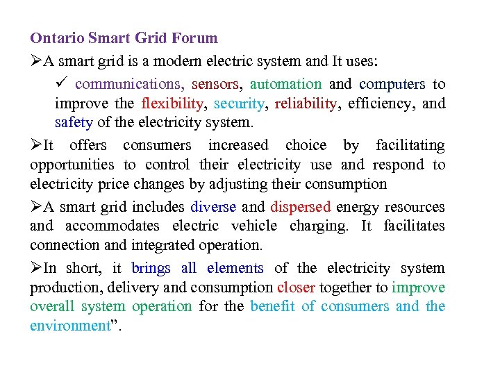 Ontario Smart Grid Forum ØA smart grid is a modern electric system and It