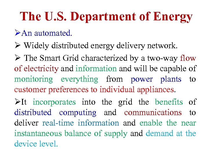 The U. S. Department of Energy ØAn automated. Ø Widely distributed energy delivery network.