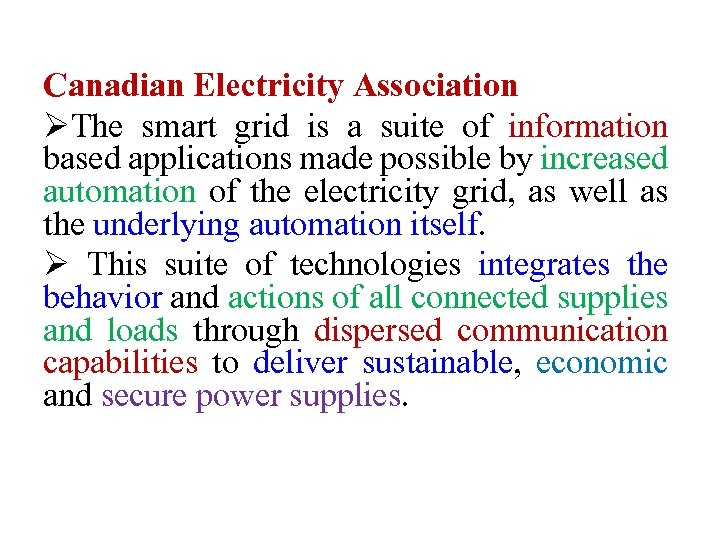 Canadian Electricity Association ØThe smart grid is a suite of information based applications made