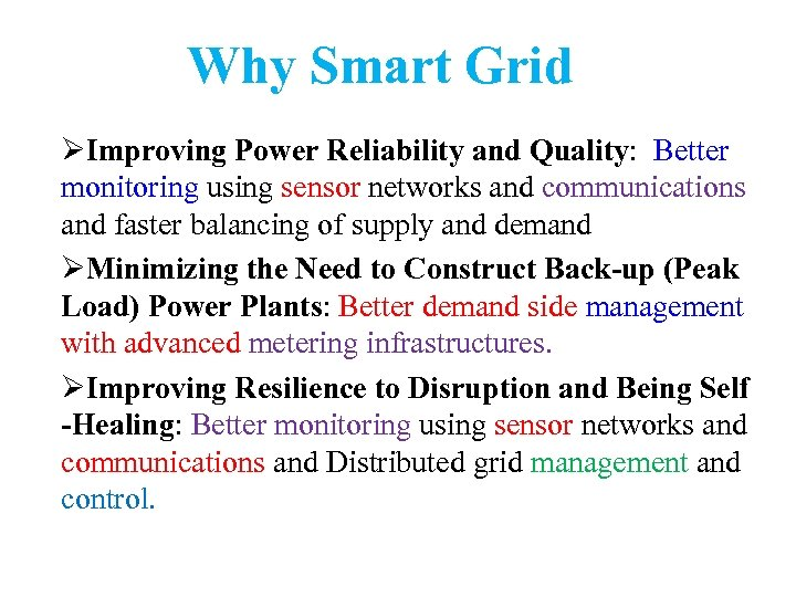 Why Smart Grid ØImproving Power Reliability and Quality: Better monitoring using sensor networks and