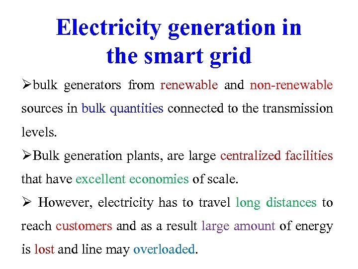 Electricity generation in the smart grid Øbulk generators from renewable and non-renewable sources in