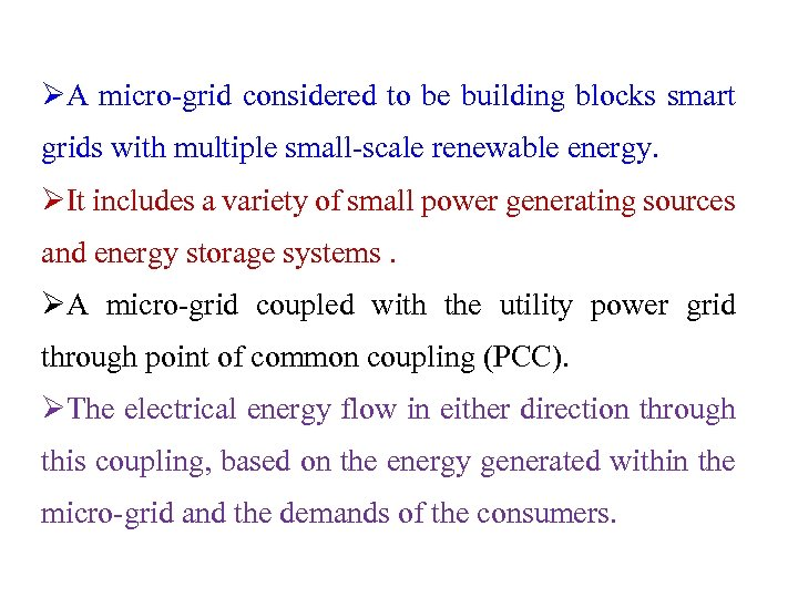 ØA micro-grid considered to be building blocks smart grids with multiple small-scale renewable energy.