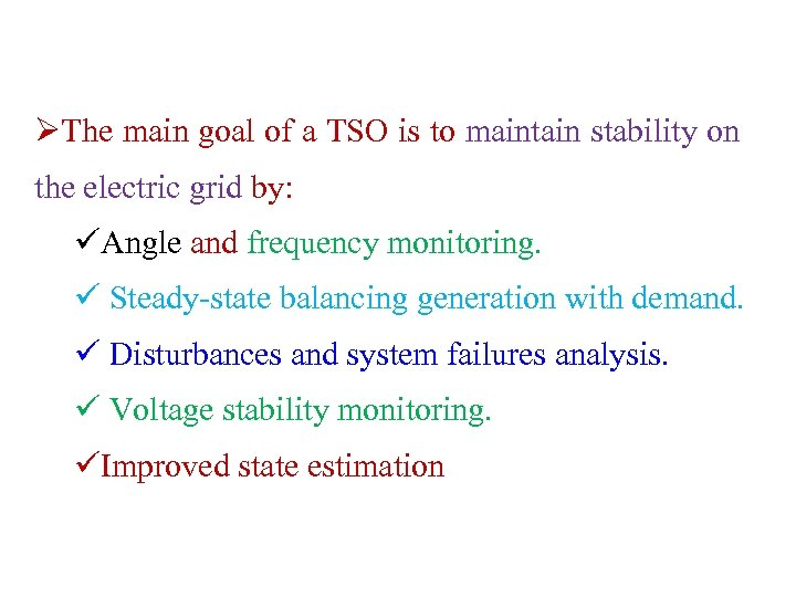 ØThe main goal of a TSO is to maintain stability on the electric grid