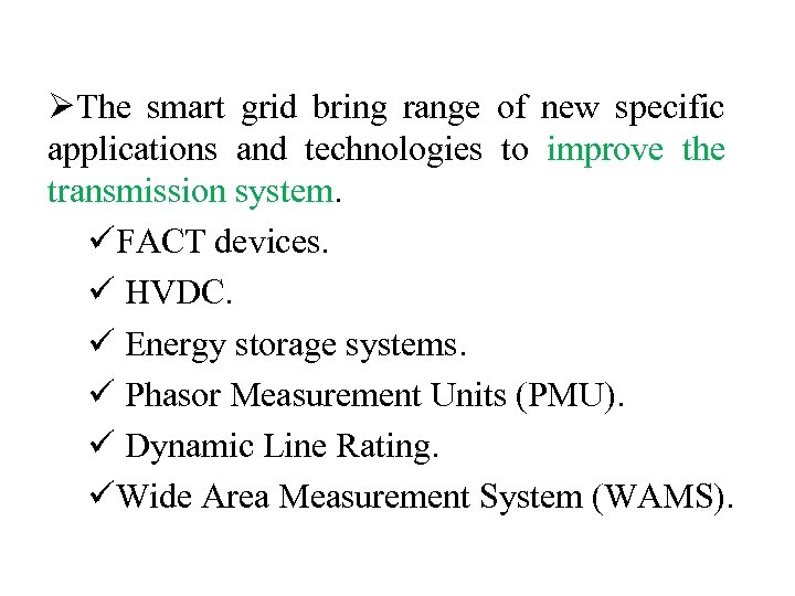 ØThe smart grid bring range of new specific applications and technologies to improve the