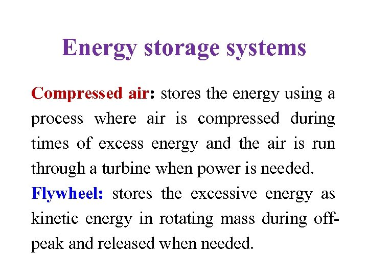 Energy storage systems Compressed air: stores the energy using a process where air is