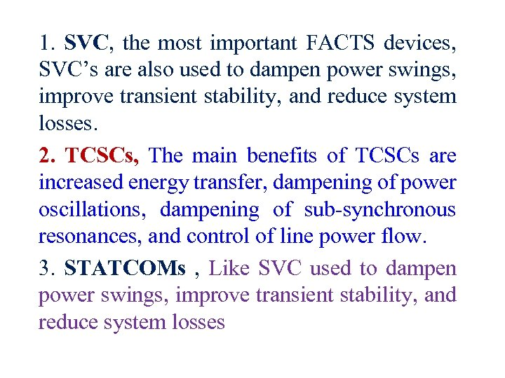 1. SVC, the most important FACTS devices, SVC's are also used to dampen power
