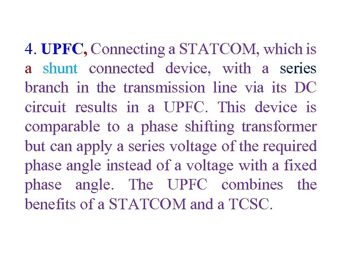 4. UPFC, Connecting a STATCOM, which is a shunt connected device, with a series