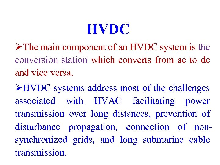 HVDC ØThe main component of an HVDC system is the conversion station which converts