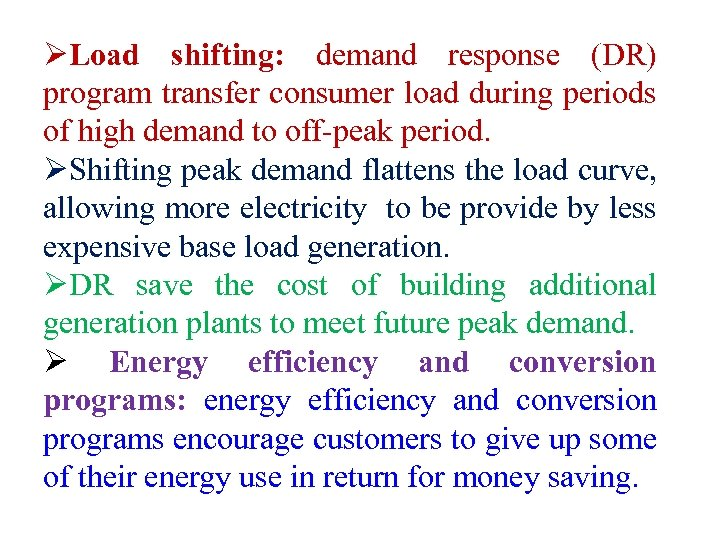 ØLoad shifting: demand response (DR) program transfer consumer load during periods of high demand
