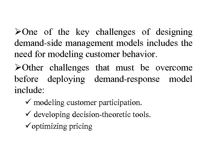 ØOne of the key challenges of designing demand-side management models includes the need for