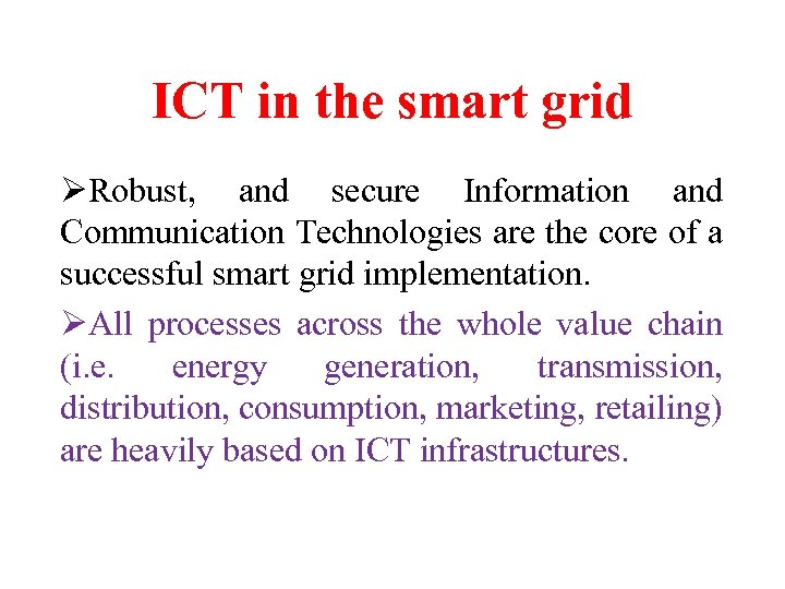 ICT in the smart grid ØRobust, and secure Information and Communication Technologies are the