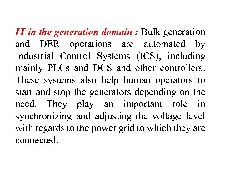IT in the generation domain : Bulk generation and DER operations are automated by