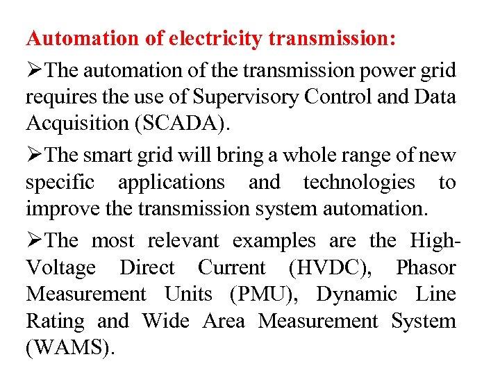 Automation of electricity transmission: ØThe automation of the transmission power grid requires the use