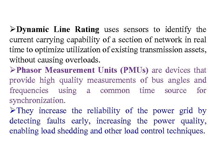 ØDynamic Line Rating uses sensors to identify the current carrying capability of a section