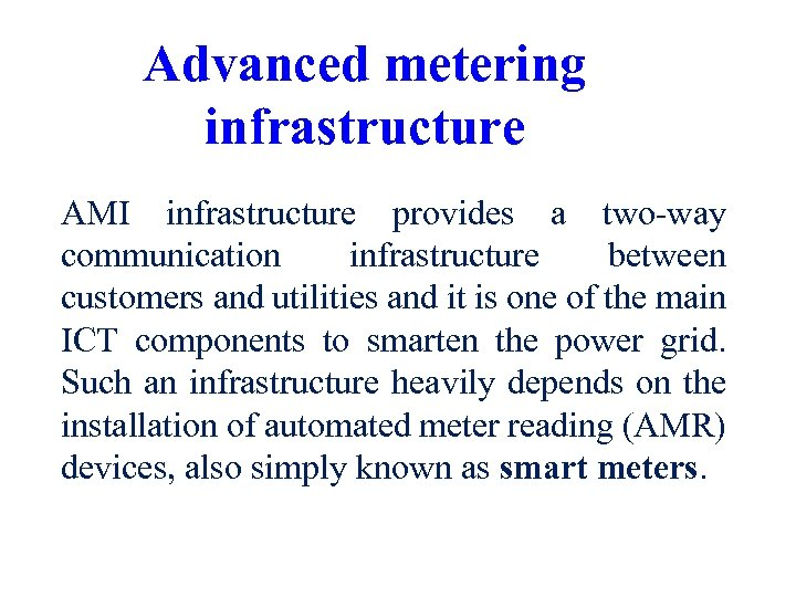 Advanced metering infrastructure AMI infrastructure provides a two-way communication infrastructure between customers and utilities