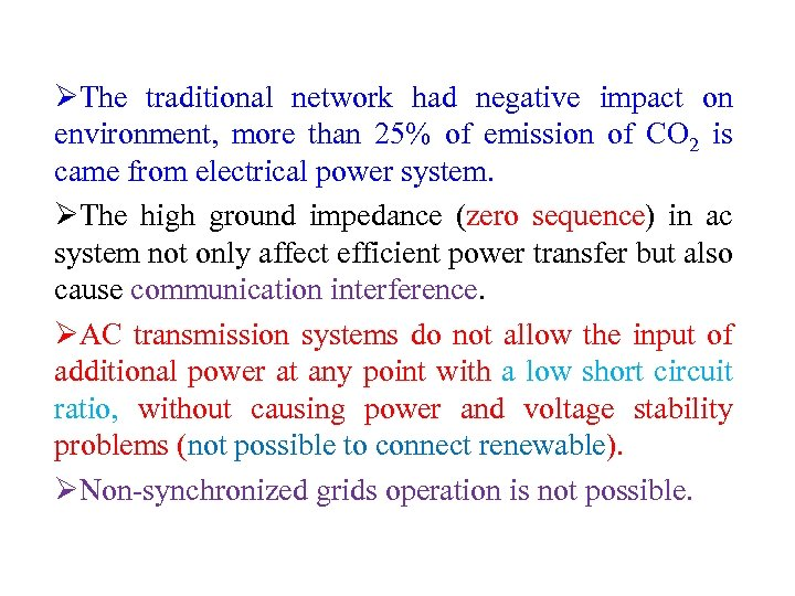 ØThe traditional network had negative impact on environment, more than 25% of emission of