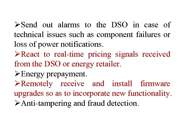 ØSend out alarms to the DSO in case of technical issues such as component