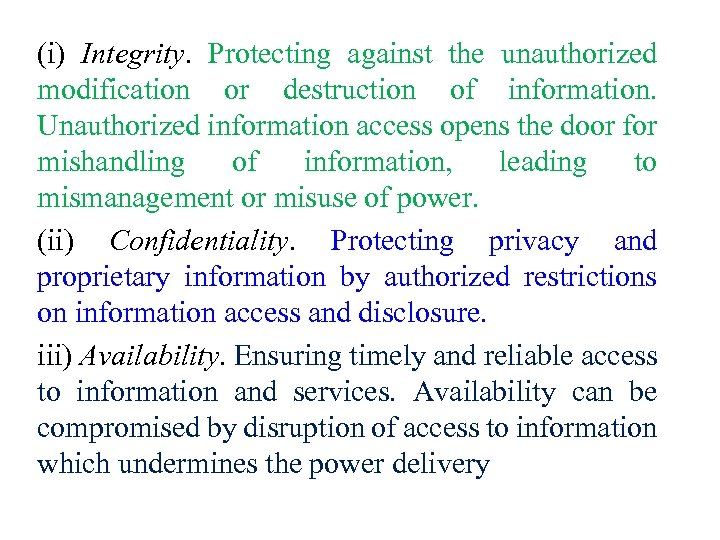 (i) Integrity. Protecting against the unauthorized modification or destruction of information. Unauthorized information access