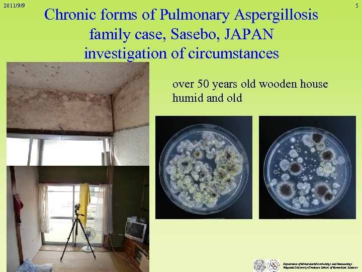 2011/9/9 Chronic forms of Pulmonary Aspergillosis family case, Sasebo, JAPAN investigation of circumstances 5