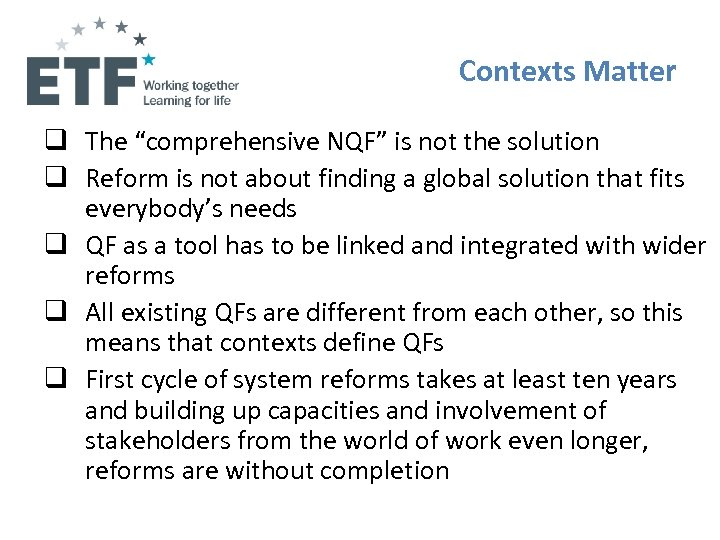 "Contexts Matter q The ""comprehensive NQF"" is not the solution q Reform is not"