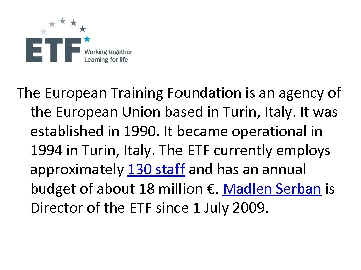 The European Training Foundation is an agency of the European Union based in Turin,