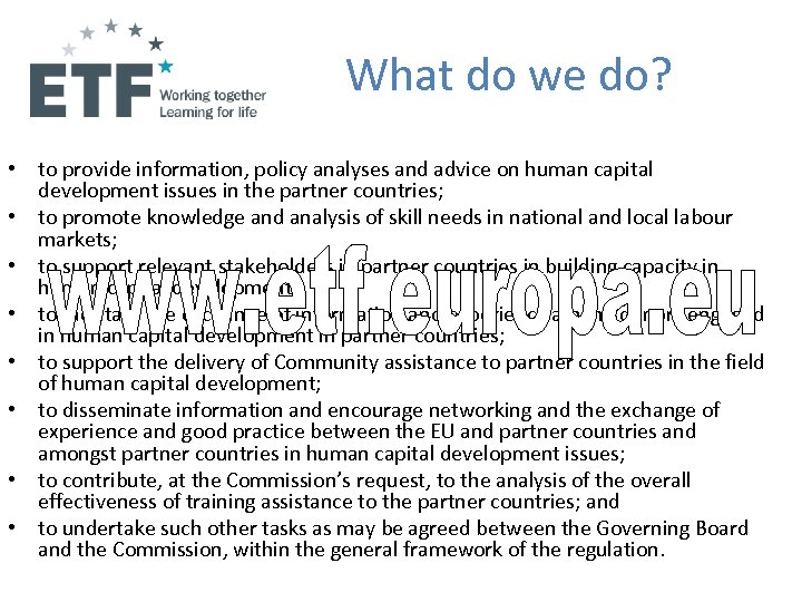 What do we do? • to provide information, policy analyses and advice on human