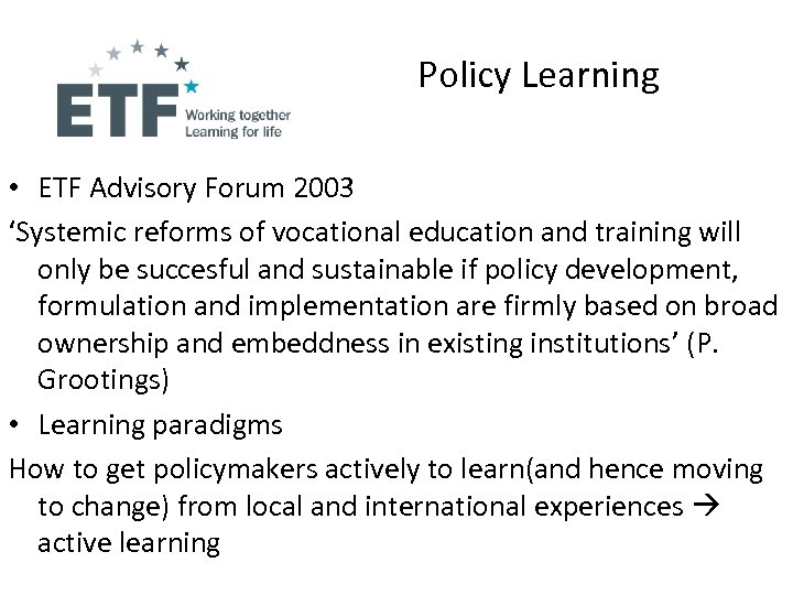 Policy Learning • ETF Advisory Forum 2003 'Systemic reforms of vocational education and training