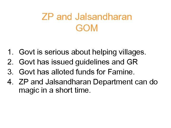 ZP and Jalsandharan GOM 1. 2. 3. 4. Govt is serious about helping villages.
