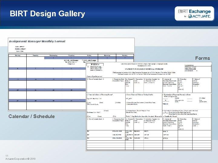 BIRT Design Gallery Forms Calendar / Schedule 11 Actuate Corporation © 2010