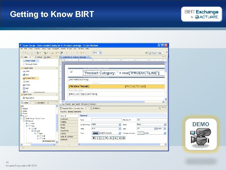 Getting to Know BIRT DEMO 16 Actuate Corporation © 2010