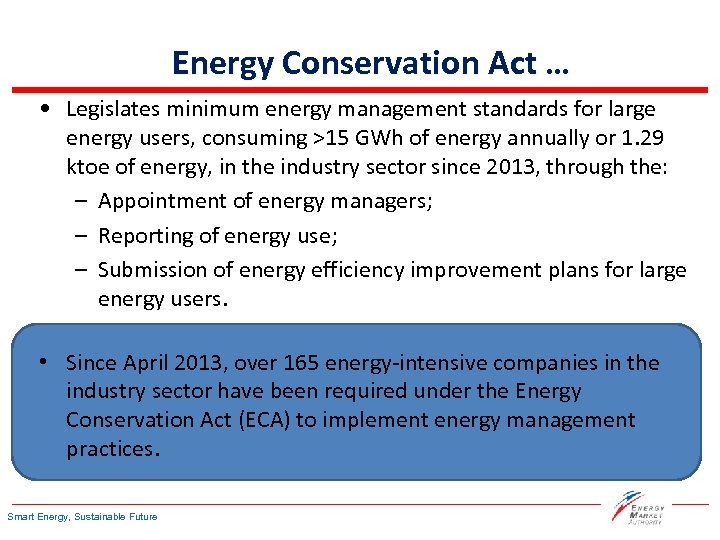 Energy Conservation Act … • Legislates minimum energy management standards for large energy users,