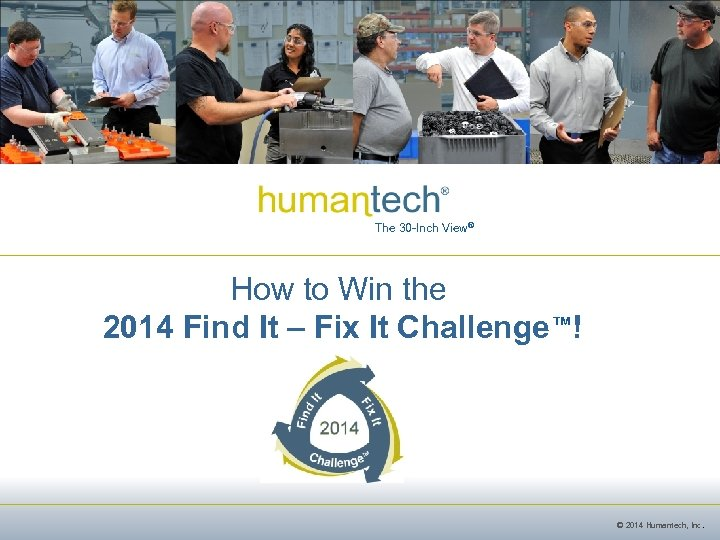 The 30 -Inch View® How to Win the 2014 Find It – Fix It