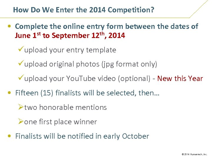 How Do We Enter the 2014 Competition? • Complete the online entry form between