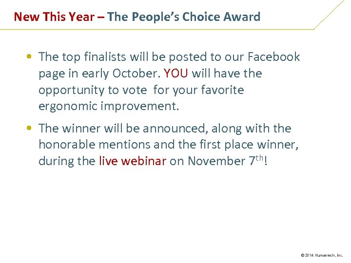 New This Year – The People's Choice Award • The top finalists will be