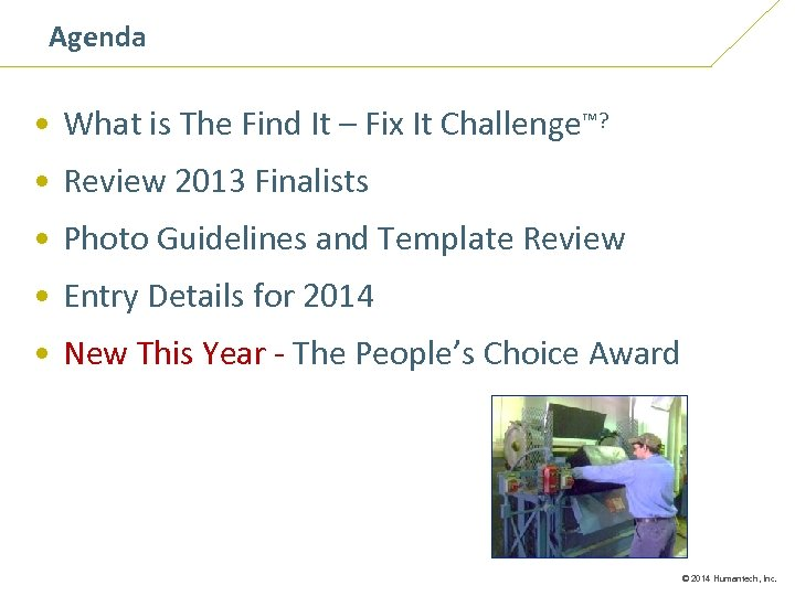 Agenda • What is The Find It – Fix It Challenge™? • Review 2013
