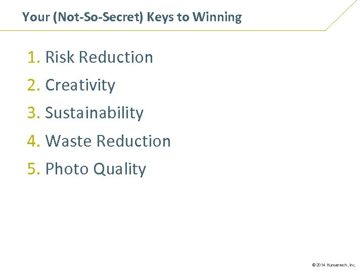 Your (Not-So-Secret) Keys to Winning Chapter 1 1. Risk Reduction 2. Creativity 3. Sustainability