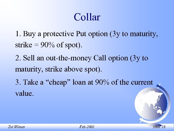 Collar 1. Buy a protective Put option (3 y to maturity, strike = 90%