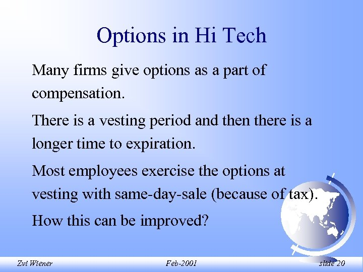 Options in Hi Tech Many firms give options as a part of compensation. There