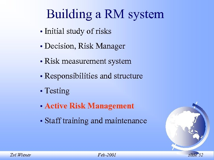 Building a RM system • • Decision, Risk Manager • Risk measurement system •