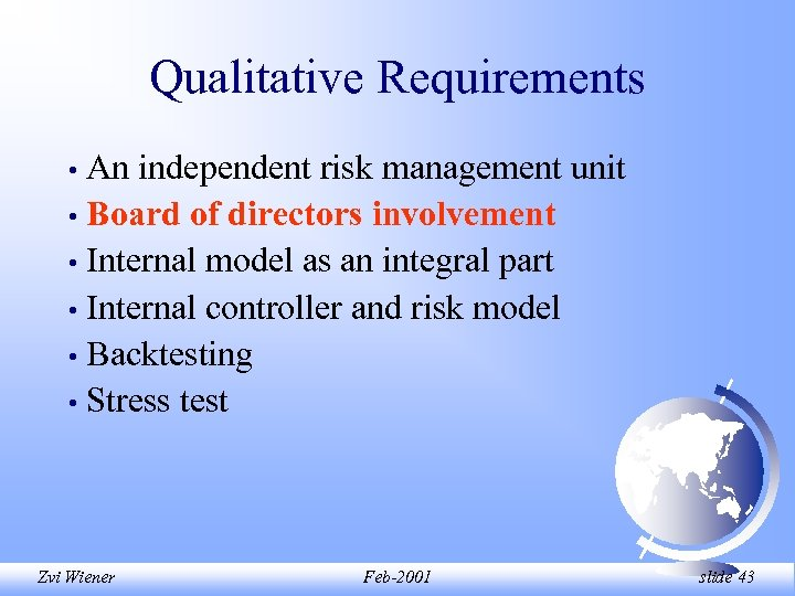 Qualitative Requirements An independent risk management unit • Board of directors involvement • Internal