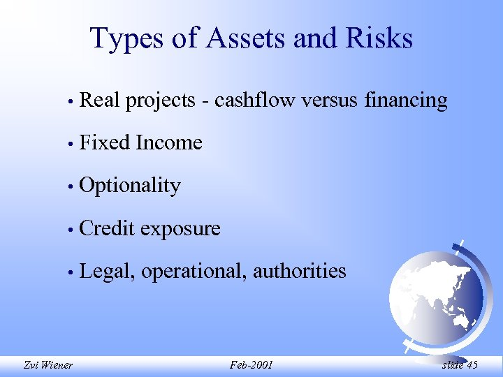 Types of Assets and Risks • Real projects - cashflow versus financing • Fixed