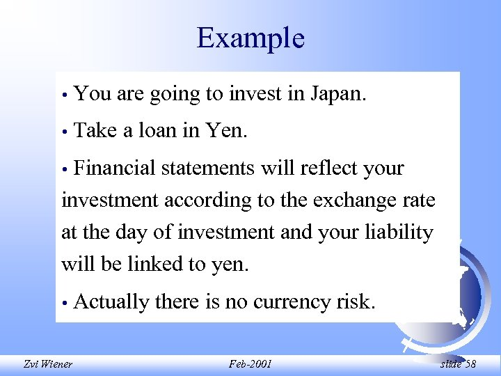 Example • You are going to invest in Japan. • Take a loan in