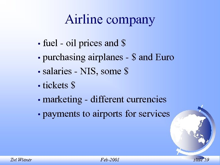 Airline company fuel - oil prices and $ • purchasing airplanes - $ and