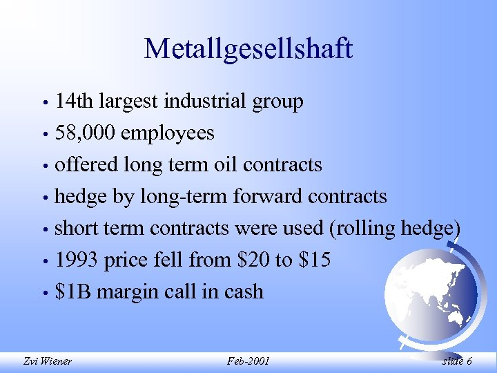 Metallgesellshaft 14 th largest industrial group • 58, 000 employees • offered long term