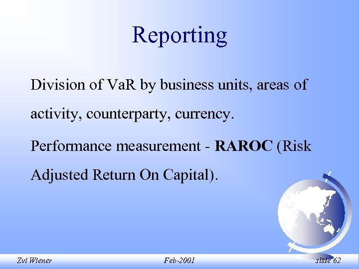 Reporting Division of Va. R by business units, areas of activity, counterparty, currency. Performance