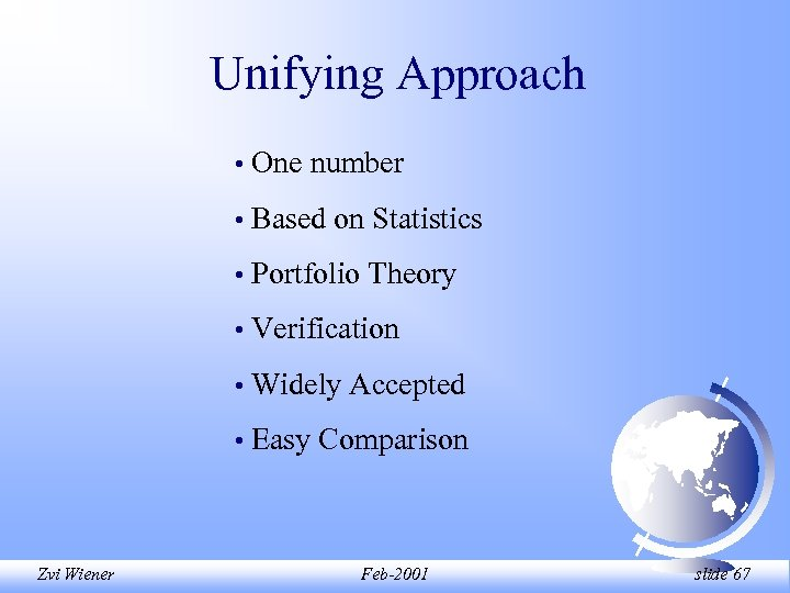 Unifying Approach • • Based on Statistics • Portfolio Theory • Verification • Widely