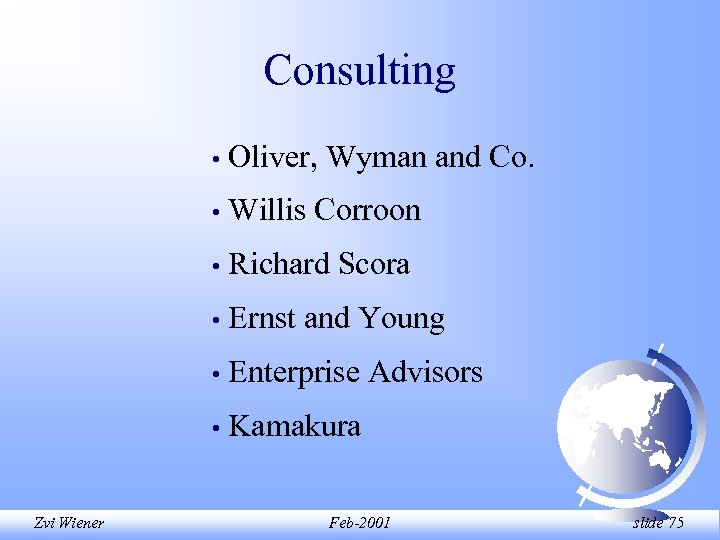 Consulting • • Willis Corroon • Richard Scora • Ernst and Young • Enterprise